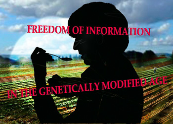 Issue# 30 Dedication - Archive - Freedom of Information in the Genetically Modified Age