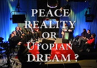 PEACE REALITY OR UTOPIAN DREAM? (2012)