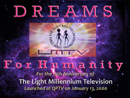 15th Anniversary of The Light Millennium Television  - LMTV - DREAMS FOR HUMANITY - Part 2/2